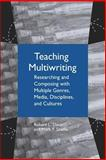 Teaching Multiwriting : Researching and Composing with Multiple Genres, Media, Disciplines, and Cultures, Davis, Robert L. and Shadle, Mark F., 0809327546