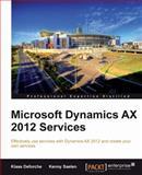 Microsoft Dynamics AX 2012 Services, Klaas Deforche and Kenny Saelen, 1849687544