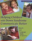 Helping Children with Down Syndrome Communicate Better, Libby Kumin, 1890627542