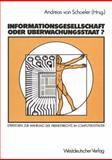 Informationsgesellschaft Oder Ãœberwachungsstaat? : Strategien Zur Wahrung der Freiheitsrechte Im Computerzeitalter, , 3531117548