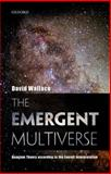 The Emergent Multiverse : Quantum Theory According to the Everett Interpretation, Wallace, David, 0198707541