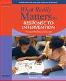 What Really Matters in Response to Intervention : Research-Based Designs, Allington, Richard L., 0205627544