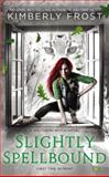 Slightly Spellbound, Kimberly Frost, 0425267547