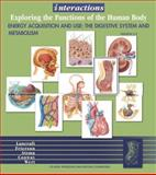 Interactions : Exploring the Functions of the HumanBody/Energy Acquisition and Use - The Digestive System and Metabolism 2.0, Lancraft, Thomas, 0471707546