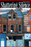 Shattering Silence - Women, Nationalism, and Political Subjectivity in Northern Ireland, Aretxaga, Begona, 069103754X