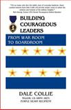 Building Courageous Leaders, Dale Collie, 146620754X