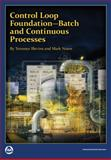 Control Loop Foundation : Batch and Continuous Processes, Blevins, Terrence L. and Nixon, Mark, 1936007541