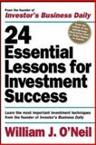 24 Essential Lessons for Investment Success, William J. O'Neill, 0071357548
