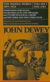 The Middle Works of John Dewey, 1899-1924 : Essays on Logical Theory, John Dewey, 0809307545