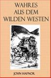 Wahres aus dem Wilden Westen, John Hafnor, 0964817543