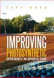 Improving Photosynthetic Efficiency in Sports Turf, Jeff Haag, 147978754X