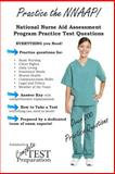 Practice the NNAAP! National Nurse Aide Assessment Program Practice Questions, Complete Test Preparation Team, 148012754X