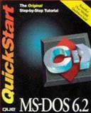 MS-DOS 6.2 Quickstart, Que Development Group Staff, 1565297547