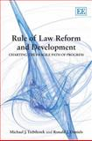 Rule of Law Reform and Development : Charting the Fragile Path of Progress, Daniels, Ronald J. and Trebilcock, Michael J., 1847207545