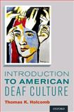 Introduction to American Deaf Culture, Holcomb, Thomas K., 0199777543