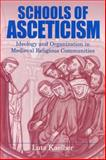 Schools of Asceticism : Ideology and Organization in Medieval Religious Communities, Kaelber, Lutz, 0271017546
