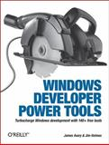 Windows Developer Power Tools : Turbocharge Windows Development with 170+ Free Tools, Avery, James and Holmes, Jim, 0596527543