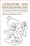 Literature and Psychoanalysis : The Question of Reading - Otherwise, , 080182754X