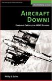 Aircraft Down!, Philip D. Caine, 1574887548