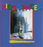 Kids' Spaces, Images Publishing Staff, 1876907541