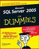 Microsoft SQL Server 2005 for Dummies, Andrew Watt, 0764577557