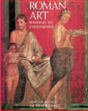 Roman Art : Romulus to Constantine, Ramage, Nancy H. and Ramage, Andrew, 0810937557