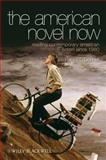 The American Novel Now : Reading Contemporary American Fiction since 1980, O'Donnell, Patrick, 1405167556