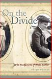 On the Divide : The Many Lives of Willa Cather, Porter, David H., 0803237553