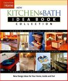 New Kitchen and Bath Idea Book Collection, Joanne Kellar Bouknight and Andrew Wormer, 1561587559