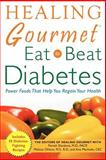 Healing Gourmet, Eat to Beat Diabetes, Paresh Dandona and Melissa Ohlson, 0071457550