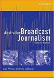Australian Broadcast Journalism, Phillips, Gail and Lindgren, Mia, 0195517555