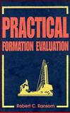 Practical Formation Evaluation, Ransom, Robert C., 0471107557