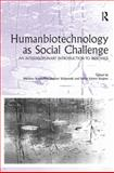 Humanbiotechnology as Social Challenge : An Interdisciplinary Introduction to Bioethics, , 0754657558