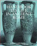 Handbook to Life in Ancient Rome, Lesley Adkins and Roy A. Adkins, 0816027552