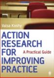 Action Research for Improving Practice : A Practical Guide, Koshy, Valsa, 1412907551