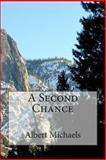 A Second Chance, Albert Michaels, 149753755X