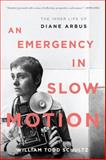 An Emergency in Slow Motion, William Todd Schultz, 1608197557