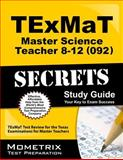 TExMaT Master Science Teacher 8-12 (092) Secrets Study Guide : TExMaT Test Review for the Texas Examinations for Master Teachers, TExMaT Exam Secrets Test Prep Team, 1614037558
