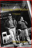 Running with Walker : A Memoir, Hughes, Robert, 1843107554