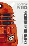 Doctor Who: Prisoner of the Daleks, Trevor Baxendale, 1849907552