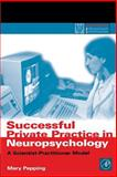 Successful Private Practice in Neuropsychology : A Scientist-Practitioner Model, Pepping, Mary, 0125517556