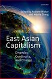 East Asian Capitalism : Diversity, Continuity, and Change, , 0198717555