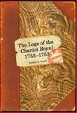 The Logs of Chariot Royal, 1752-1753 : A detailed account of the Chariot Royal's Louisiana Campaign as recorded in the ship's Logs, Pusch, Donald E., 0578047551