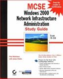Windows 2000 Network Administration Study Guide, Robichaux, Paul and Chellis, James, 078212755X