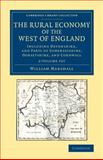 The Rural Economy of the West of England 2 Volume Set : Including Devonshire, and Parts of Somersetshire, Dorsetshire, and Cornwall, Marshall, William, 1108067557