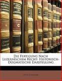 Die Fertigung Nach Luzernischem Recht, Otto Schnyder, 1148047557