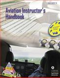 Aviation Instructor's Handbook (FAA-H-8083-9A), U. S. Department Transportation and Federal Administration, 1490427554