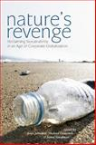 Nature's Revenge : Reclaiming Sustainability in an Age of Corporate Globalization, Gismondi, Michael, 155111755X