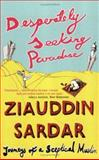 Desperately Seeking Paradise, Ziauddin Sardar, 186207755X