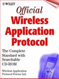 Wireless Application Protocol : The Complete Standard with Searchable CD-ROM, Wireless Application Protocol Forum Staff, 0471327557